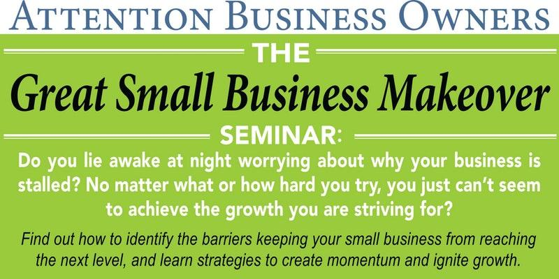 The Great Small Business Makeover Seminar