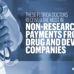 Exclusive: See which Florida doctors received the most in non-research payments from drug and device companies