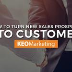 How to turn new sales prospects into customers