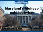 Maryland's top-paid lobbyists – and who's paying them