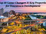 Exclusive: DMC names Top 10 Downtown redevelopment 'game changers'