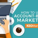 How to use account-based marketing successfully