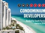 The List: South Florida's Top Condominium Developers 2017