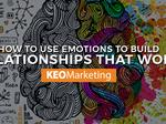 How to use emotions to build relationships that work