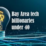 Meet the Bay Area's top tech billionaires under 40