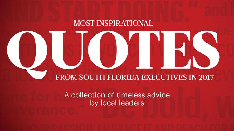 Quotes About Florida Extraordinary Inspirational Quotes From South Florida Executives South Florida