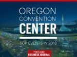 The 10 largest conventions coming to the Oregon Convention Center in 2018
