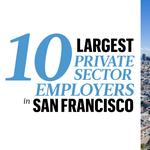 Who's up and who's down on our list of San Francisco's largest private employers