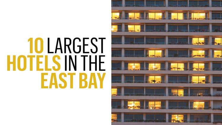As Demand Soars So Does Supply Check Out The 10 Largest East Bay Hotels