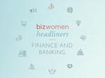 Bizwomen Headliners in Finance and Banking