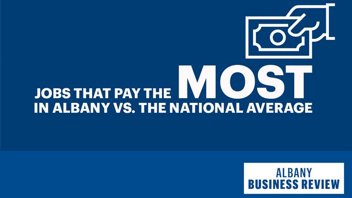 The Albany jobs that pay the most (and least) compared to national averages