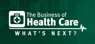 The Business of Healthcare: What's Next?