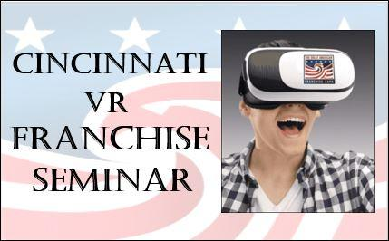Cincinnati Opening Day Franchise Business Seminar Featuring VR tours!