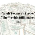 See the 23 North Texans who made Forbes' 2018 World's Billionaires list