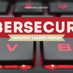 Thought Leader Forum: Why cybersecurity isn't just an IT issue