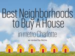 Rankings reveal top neighborhoods for buying a home in metro Charlotte