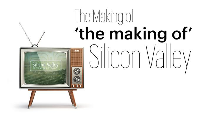 A big valley on the small screen: The making of 'the making of' Silicon Valley