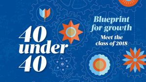 Special Report: 40 under 40 winners offer a blueprint for growth
