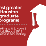 Here's how <strong>Houston</strong> graduate programs ranked on U.S. News & World Report's 2019 lists