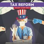 Thought Leader Forum: What tax reform means for you and business
