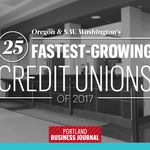 Oregon & S.W. Washington's 25 Fastest-Growing Credit Unions of 2017