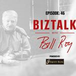BizTalk with Bill Roy Episode 46: The 2018 Real Estate Awards