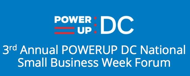 3rd Annual POWERUP DC National Small Business Week Forum