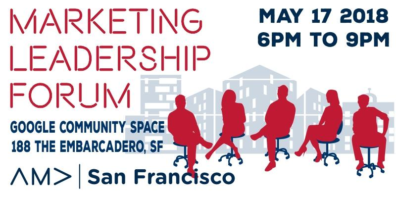 Marketing Leadership Forum by The American Marketing Association of SF
