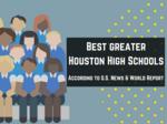 See Houston's top public high schools on 2018 U.S. News & World Report list
