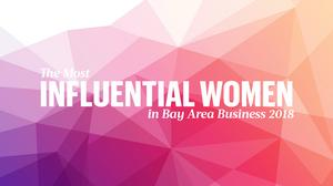 Meet the Most Influential Women in Bay Area Business 2018
