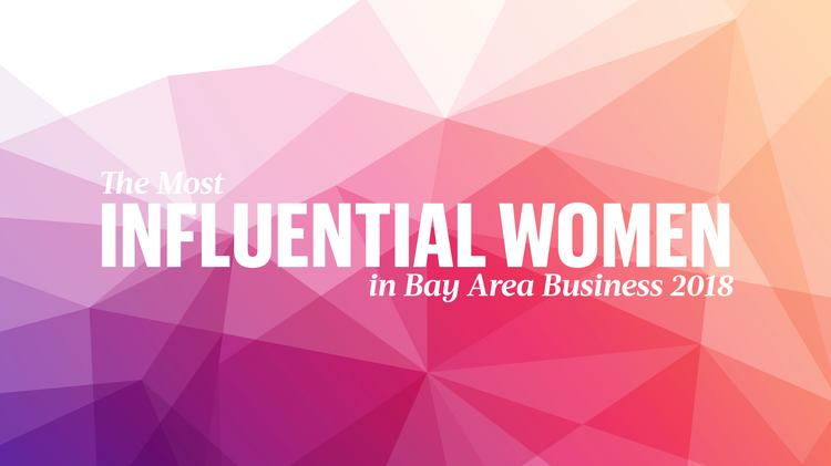 The Most Influential Women In Bay Area Business 2018