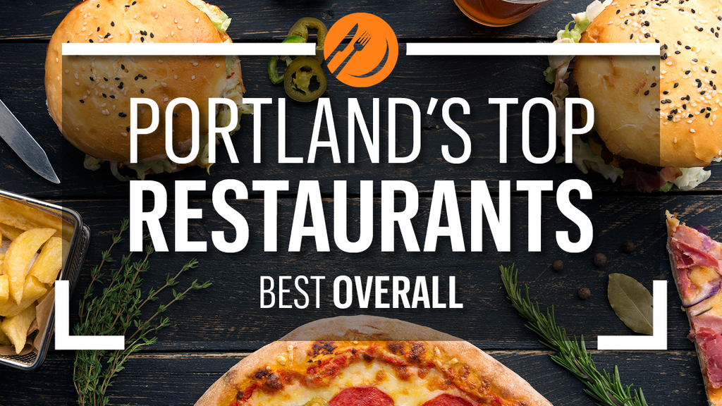 These are Portland's 10 favorite restaurants for 2018