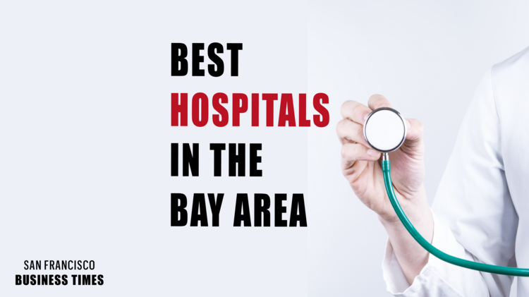 Here are the best hospitals in the Bay Area - San Francisco Business