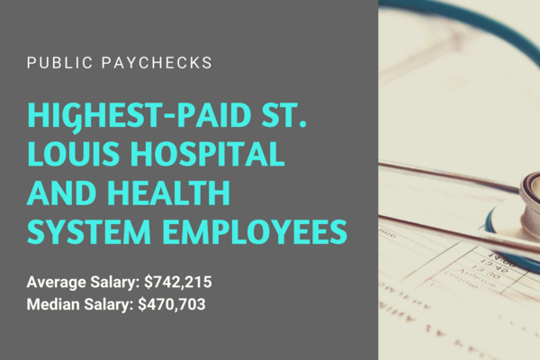 Public paychecks: The highest-paid St  Louis hospital and