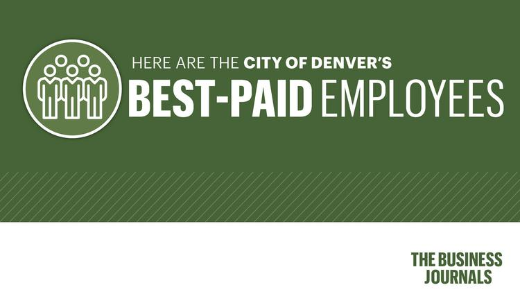 Who are the highest-paid City of Denver employees? Hint