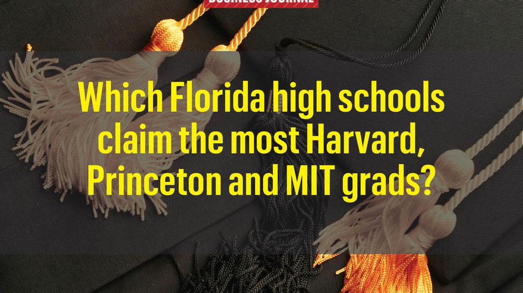 Local High Schools Have The Most Harvard Princeton And Mit Grads In Florida South Florida Business Journal