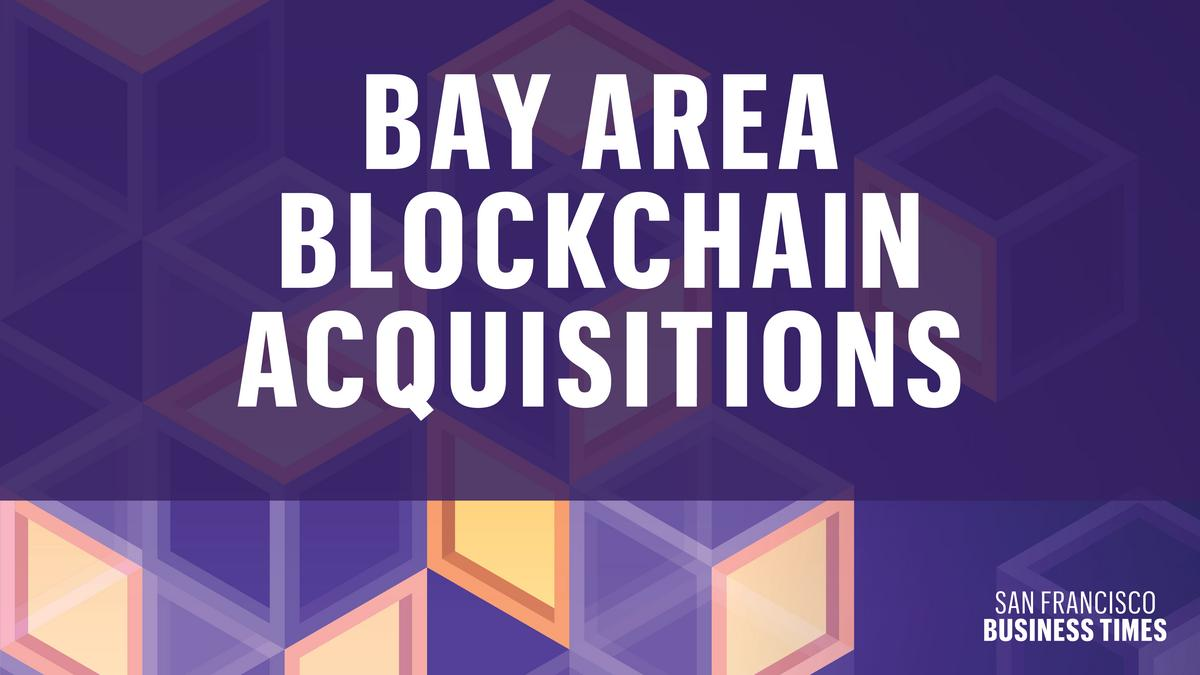 11 Bay Area blockchain companies acquired in 2018 - San Francisco Business Times