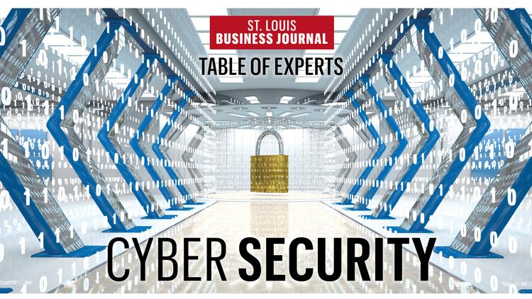 Table of experts: Cybersecurity - St  Louis Business Journal