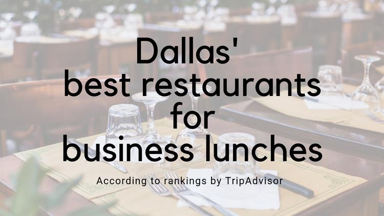 These Are Dallas Top 50 Restaurants For Business Lunches