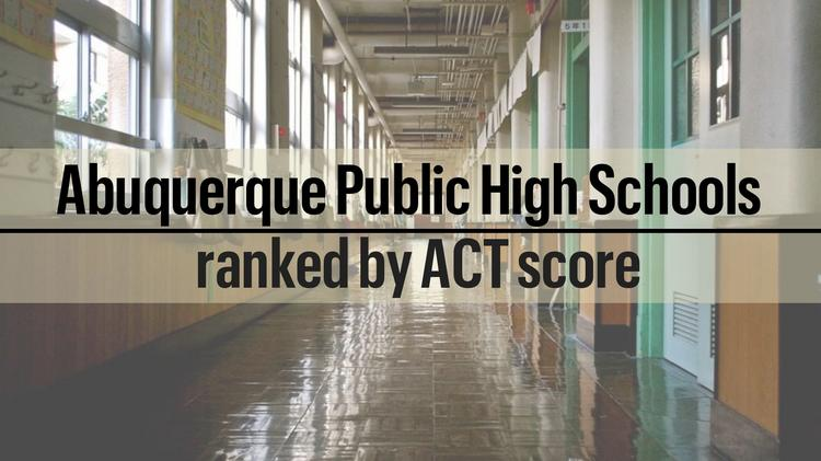 APS high schools ACT scores - Albuquerque Business First