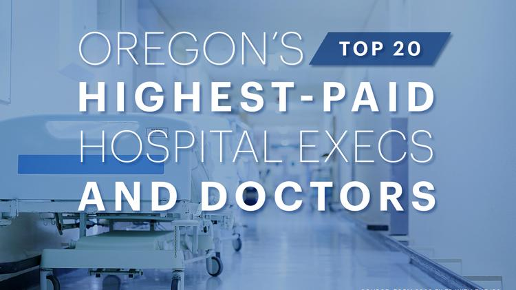 Here are the highest-paid hospital employees in Oregon, most