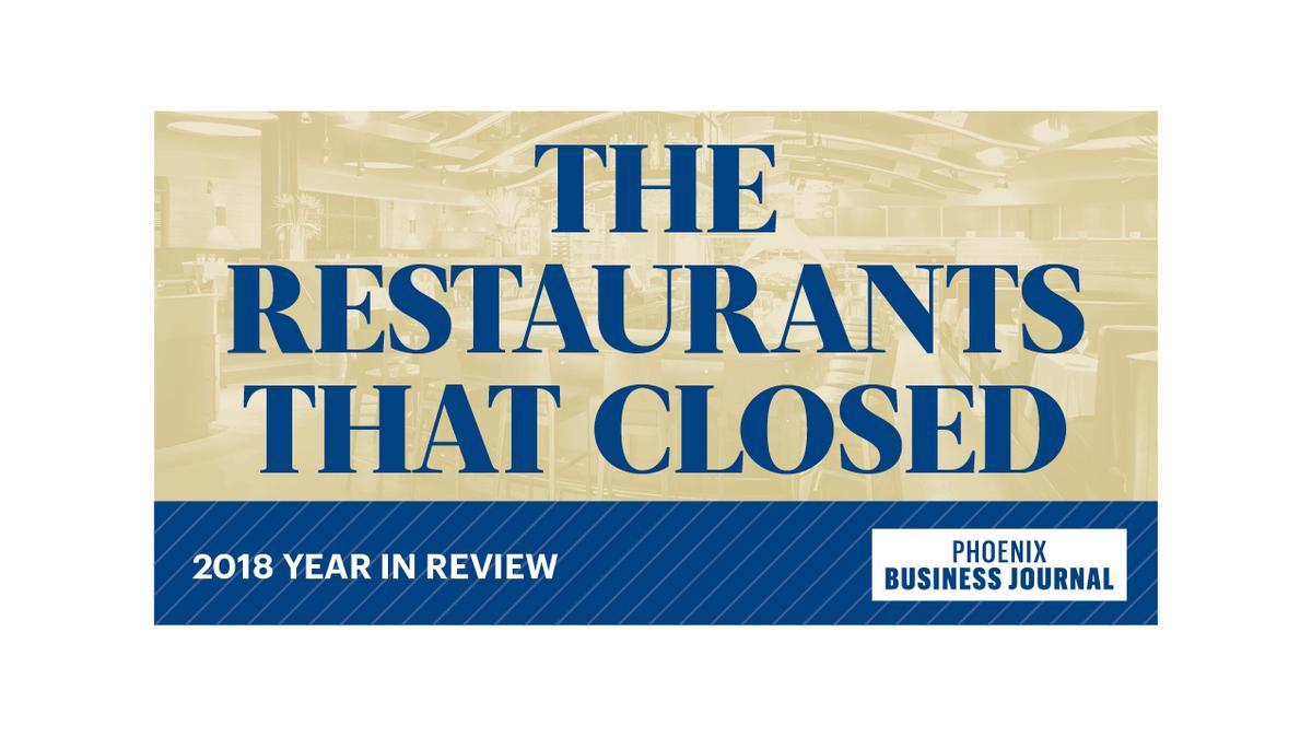 Valley Restaurants That Closed In 2018 Phoenix Business