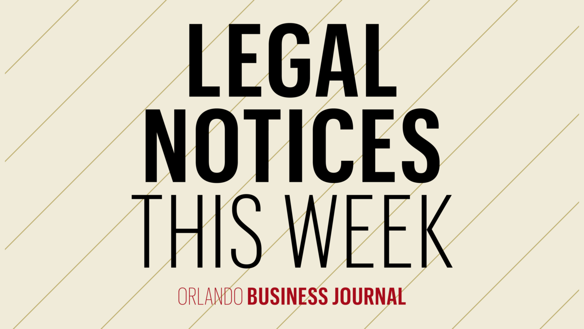 Legal notices starting in the May 10, 2019 issue - Orlando Business