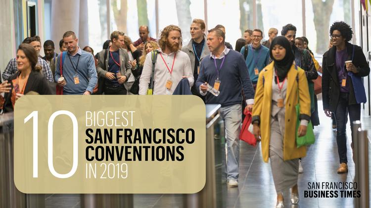 10 biggest San Francisco conventions in 2019 - San Francisco