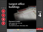 4: Pacwest Center  The full list of the largest office buildings - including contact information - is available to PBJ subscribers.  Not a subscriber? Sign up for a free 4-week trial subscription to view this list and more today