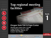 1: Oregon State Fair & Expo Center  The full list of the top regional meeting facilities - including contact information - is available to PBJ subscribers.  Not a subscriber? Sign up for a free 4-week trial subscription to view this list and more today