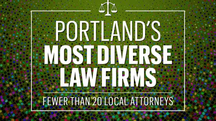 Portland's Most Diverse Law Firms 2019: Here are the small