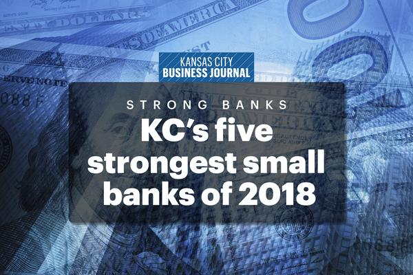 Academy Bank Springfield Mo >> Kc S Five Strongest Large Banks Of 2018 Kansas City