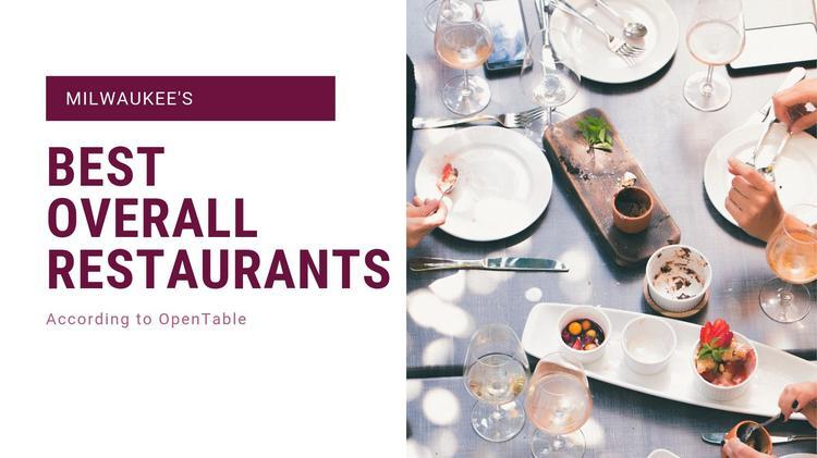 Opentable Lists Milwaukee S Best Restaurants Milwaukee