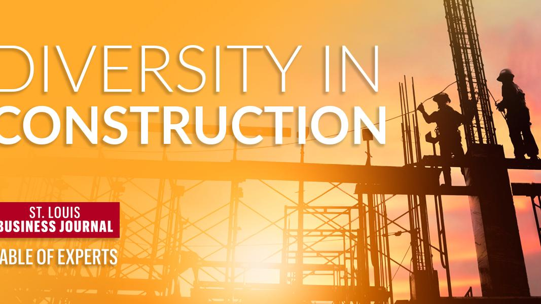 Table of Experts: Diversity in Construction - St  Louis